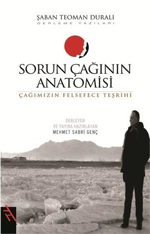 Kitap Tanıtımı: Sorun Çağının Anatomisi – Çağımızın Felsefece Teşrihi